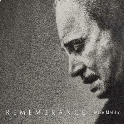 Mike Melillo - Remembrance