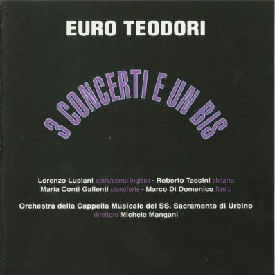 Euro Teodori - 3 Concerti e...