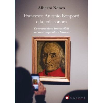 Alberto Nones - Francesco Antonio Bonporti o la fede sonora