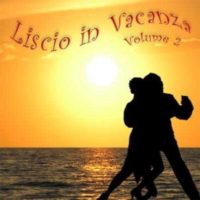 LISCIO IN VACANZA VOL.2