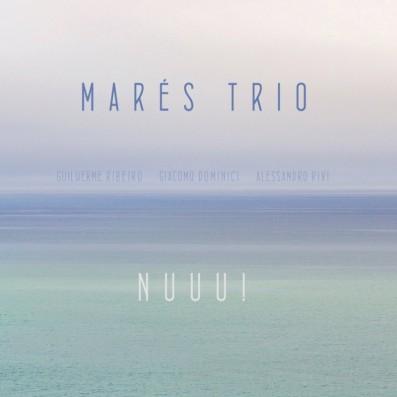 Mares Trio - NUUU!